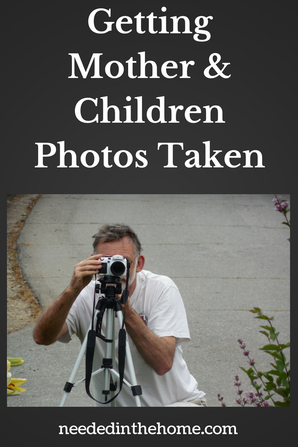 Getting Mother & Children Photos Taken man behind a camera ready to shoot a picture neededinthehome