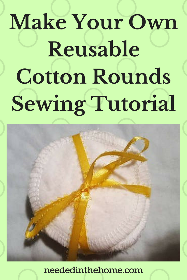 Make your own reusable cotton rounds sewing tutorial image cotton facial rounds tied with a yellow ribbon neededinthehome