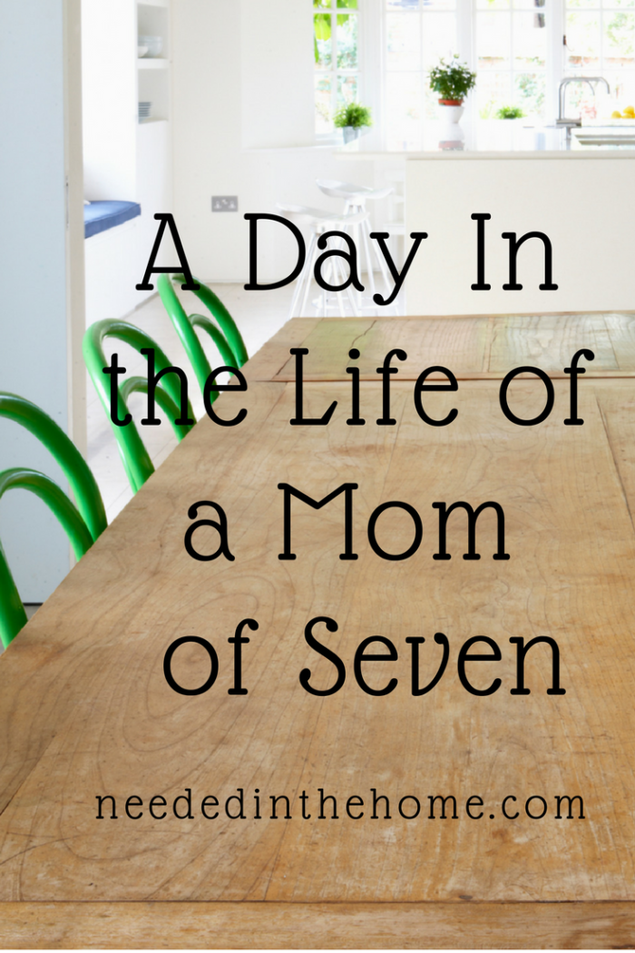 A Day In the Life of a Mom of Seven Kids homeschooling large family table chairs in kitchen life mom of seven kids neededinthehome