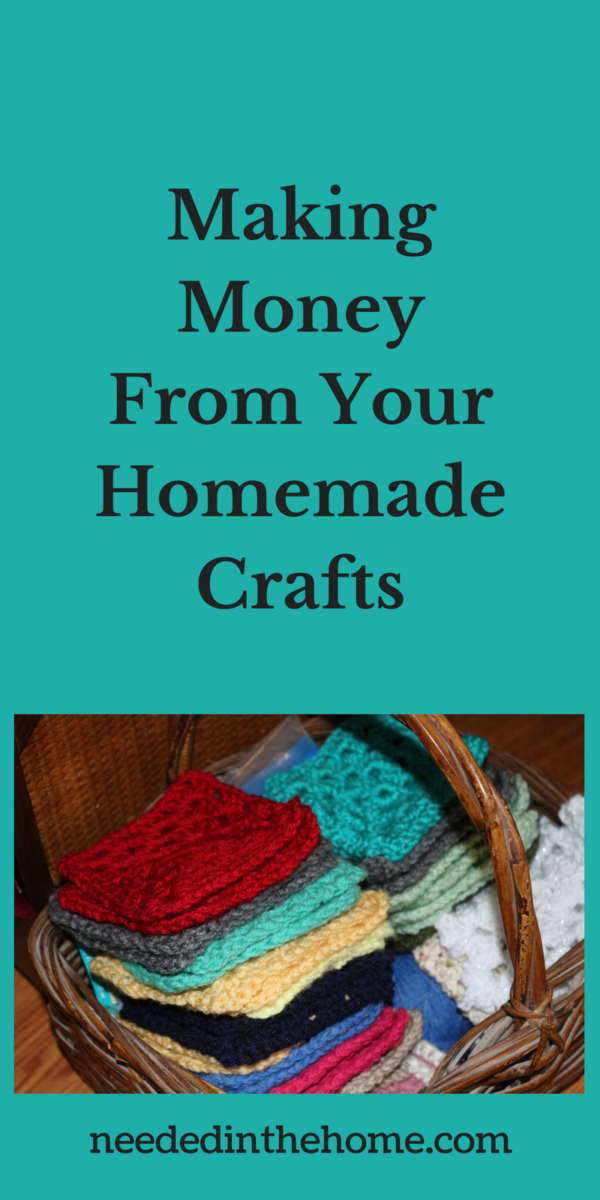 basket of crocheted washcloths Making Money From Your Homemade Crafts