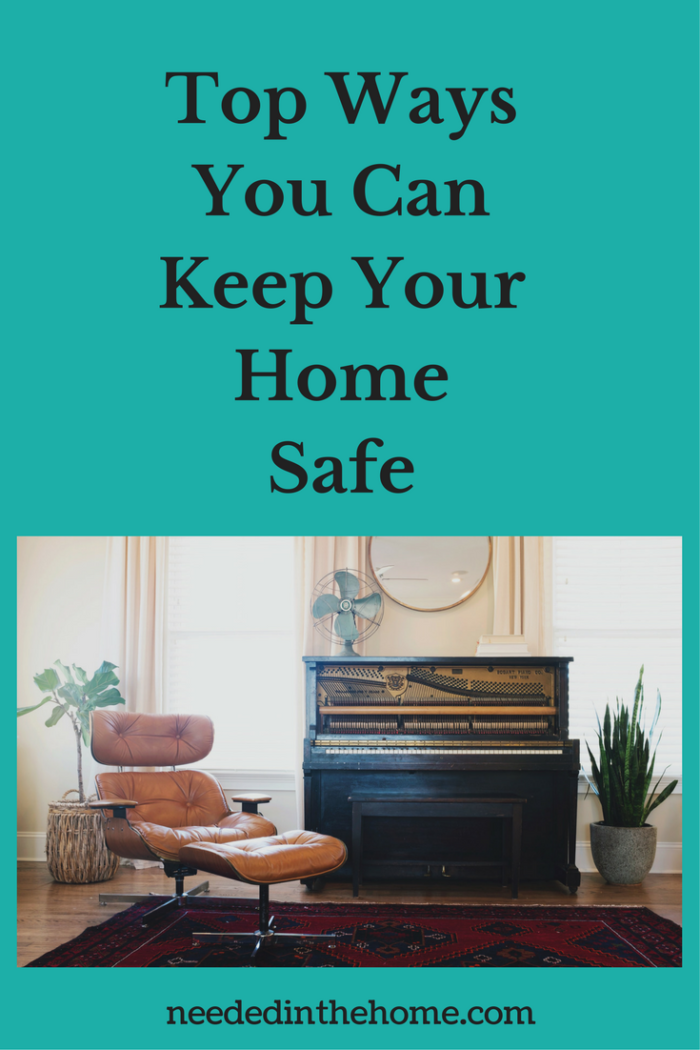 chair piano plants fan rug Top Ways You Can Keep Your Home Safe