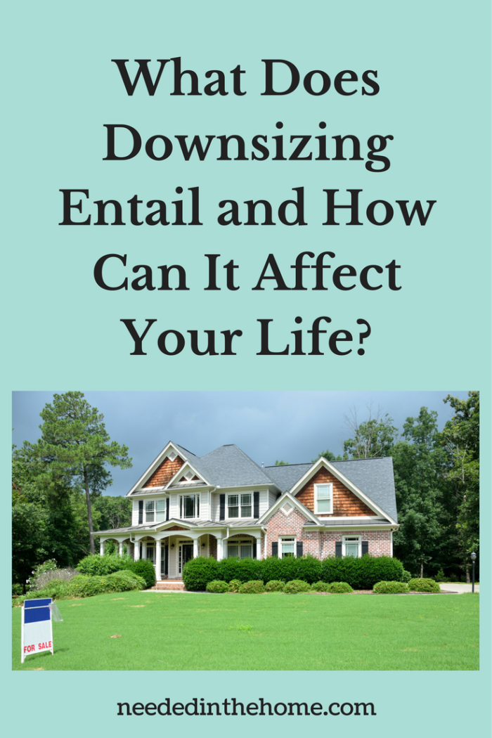 large house for sale thinking of downsizing and how it can affect your life