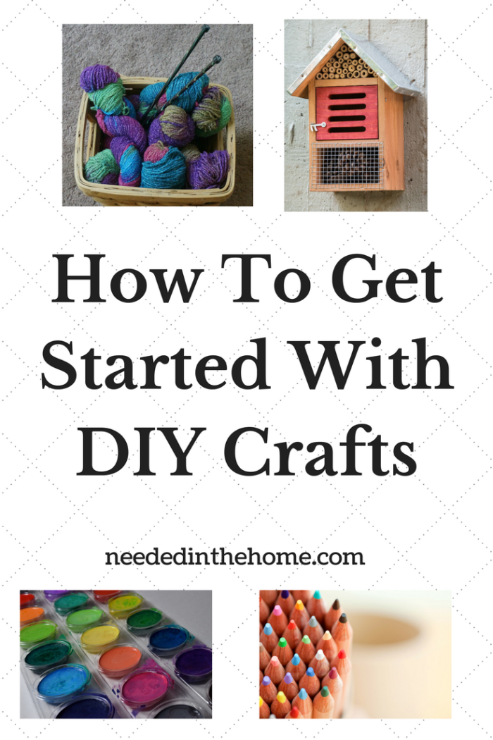 diy crafts how to get started yarn in basket birdhouse paint colored pencils knitting needles