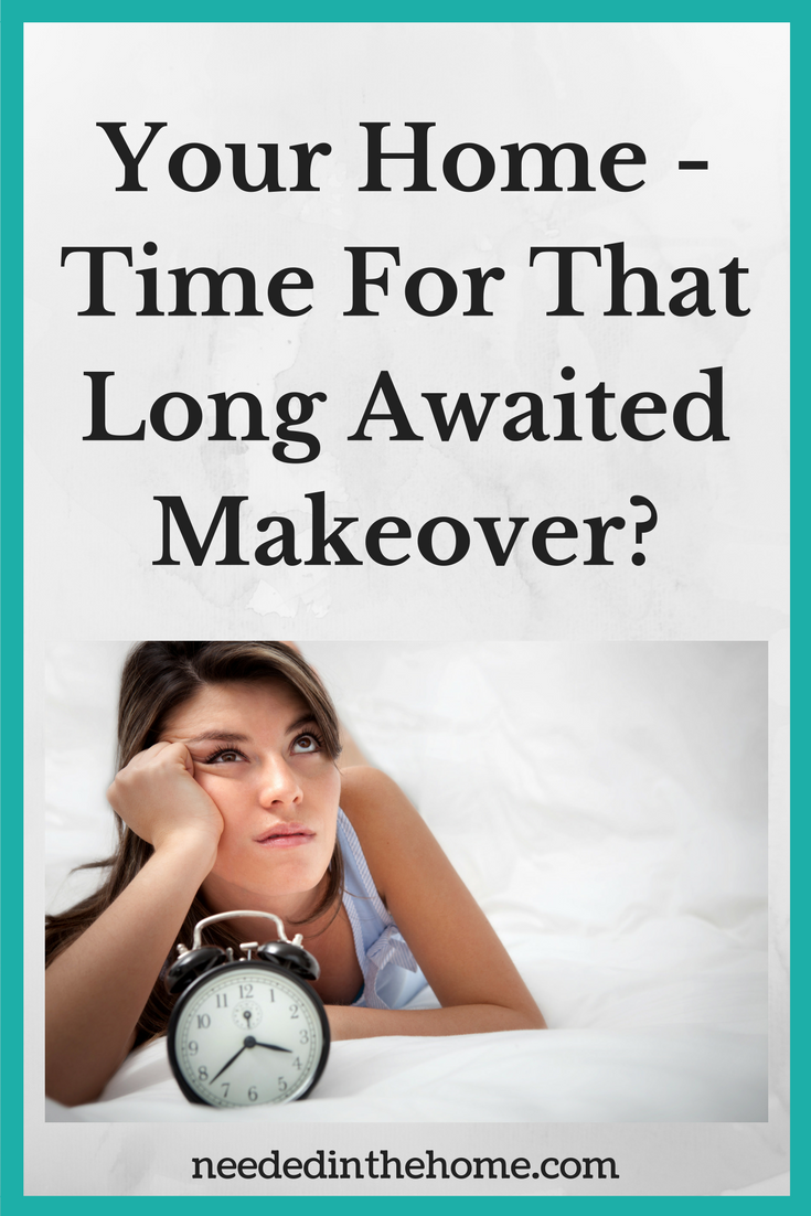 woman in bed with alarm clock looking up Your Home Time For That Long Awaited Makeover neededinthehome.com