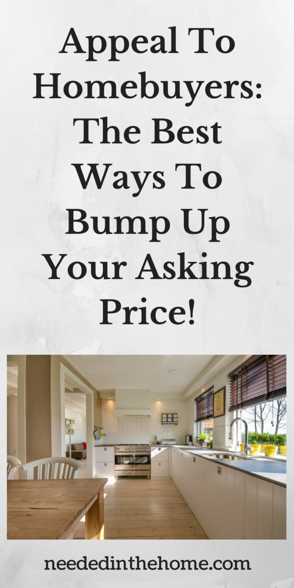 kitchen with hardwood floors and new cupboards Appeal To Homebuyers: The Best Ways To Bump Up Your Asking Price!