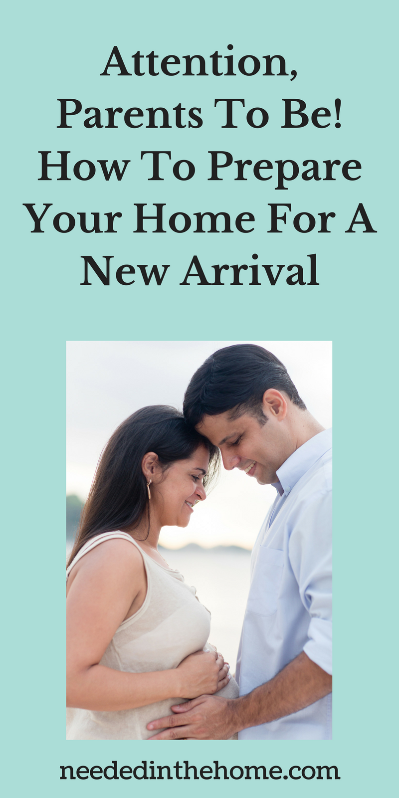 pregnant woman and man Attention, Parents To Be! How To Prepare Your Home For A New Arrival neededinthehome.com