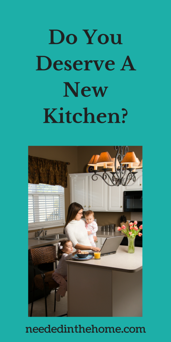 mom and kids in kitchen laptop on counter Do You Deserve A New Kitchen? by neededinthehome