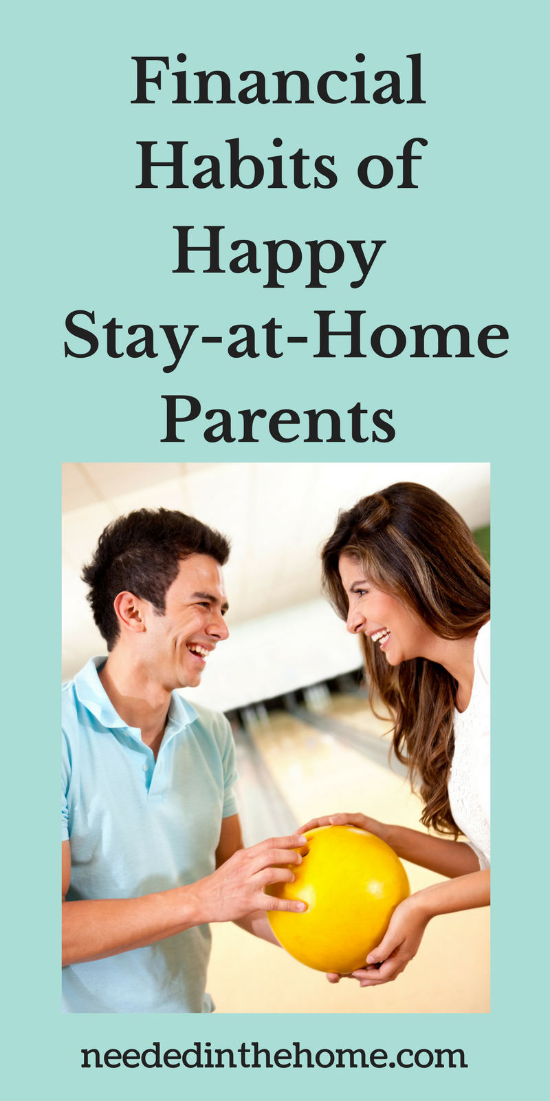 man and woman bowling on date night Financial Habits of Happy Stay-at-Home Parents neededinthehome.com