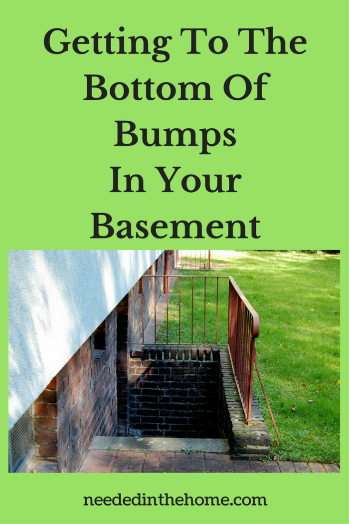 Getting To The Bottom Of Bumps In Your Basement from NeededInTheHome