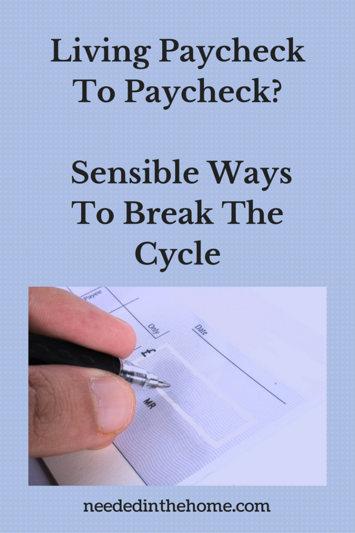 person writing a check Living Paycheck To Paycheck? Sensible Ways To Break The Cycle NeededInTheHome