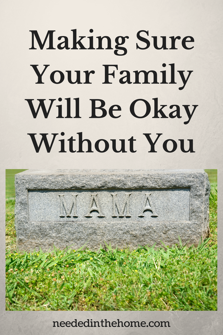gravestone with MAMA engraved with green grass around it Making Sure Your Family Will Be Okay Without You