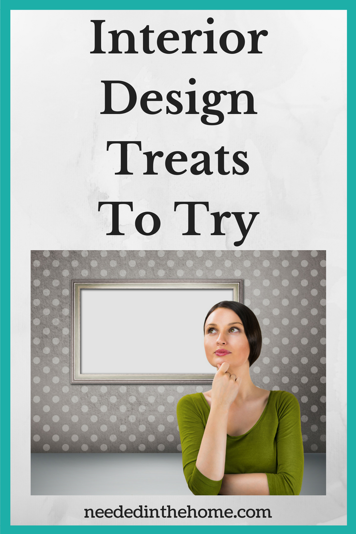 woman thinking about changing the room Interior Design Treats To Try by neededinththehome.com