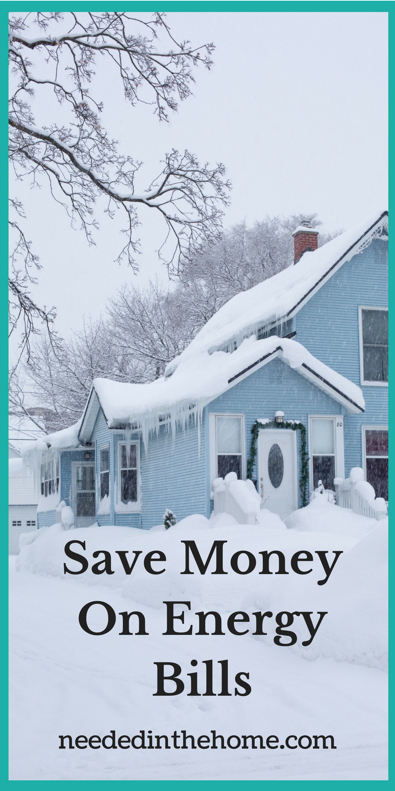 house in winter snow Saving Money On Those Energy Bills? It Is Possible neededinthehome.come