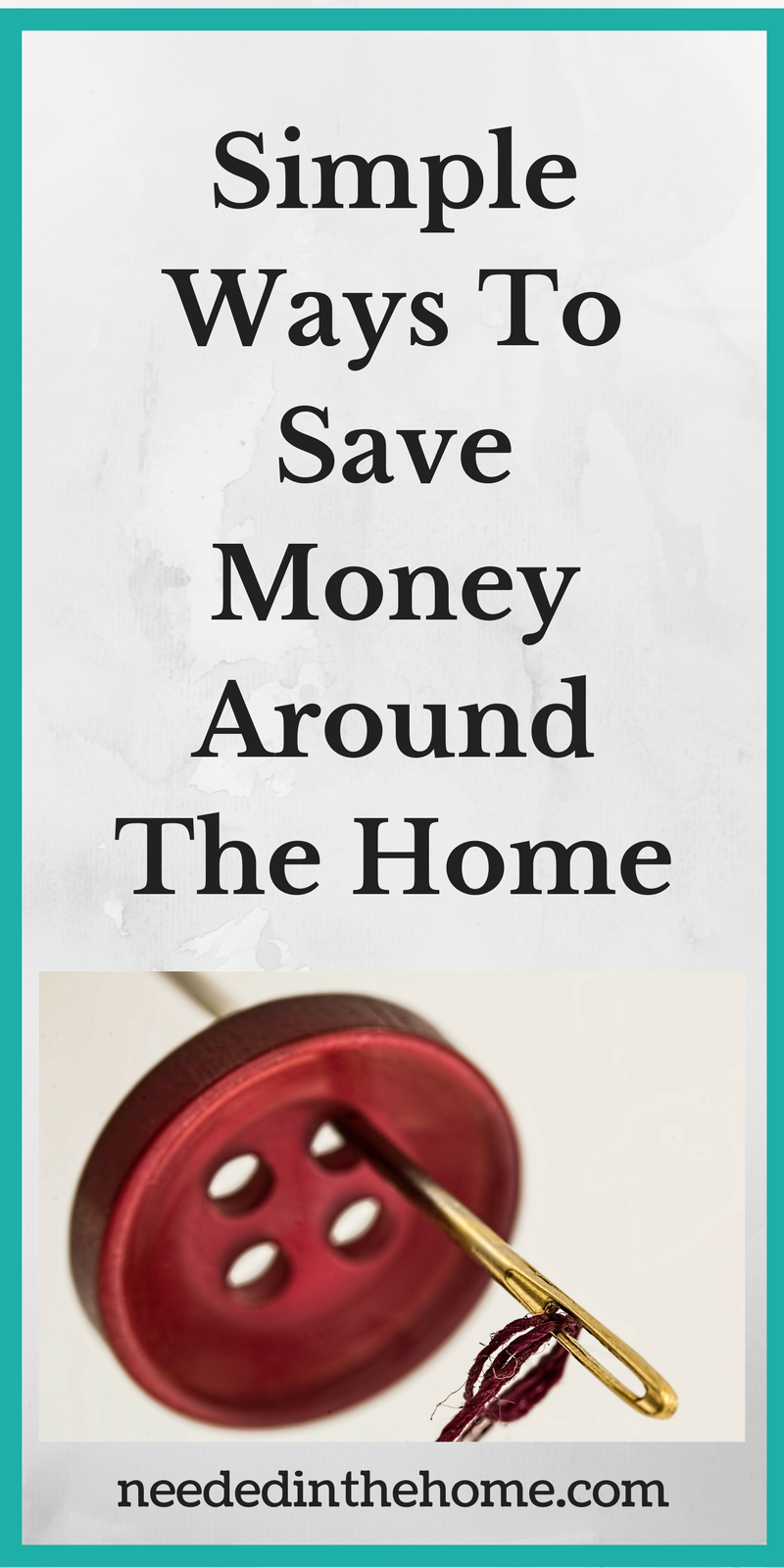 button needle thread Simple Ways To Save Money Around The Home