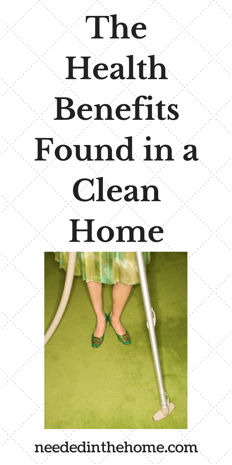 woman vacuuming a green carpet The Health Benefits Found in a Clean Home neededinthehome.com