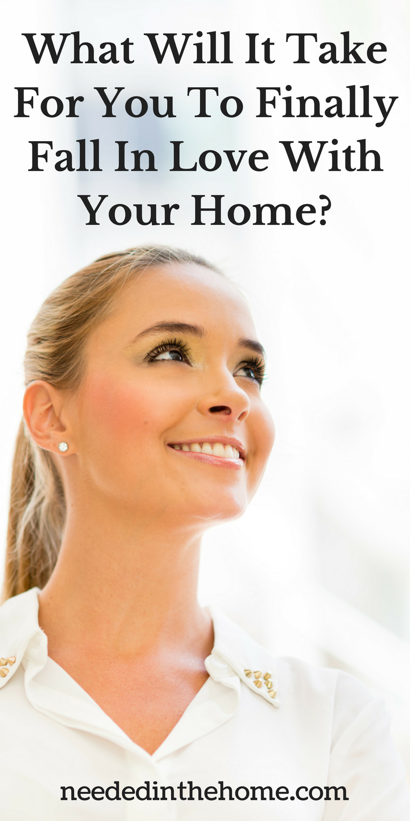 blond woman hopeful smiling What Will It Take For You To Finally Fall In Love With Your Home?
