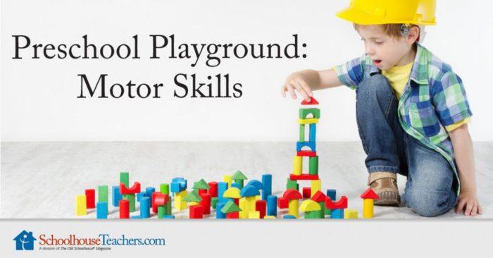 Preschool Playground Motor Skills at SchoolhouseTeachers.com