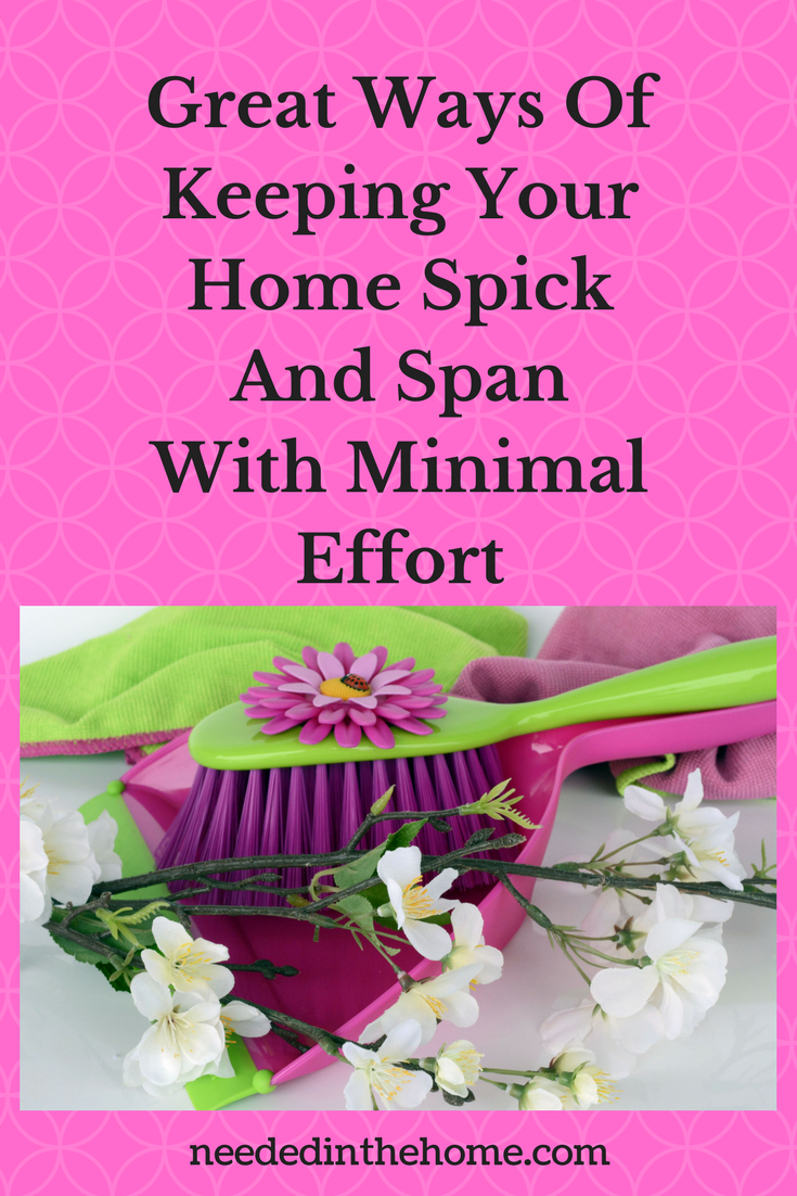 Great Ways Of Keeping Your Home Spick And Span With Minimal Effort