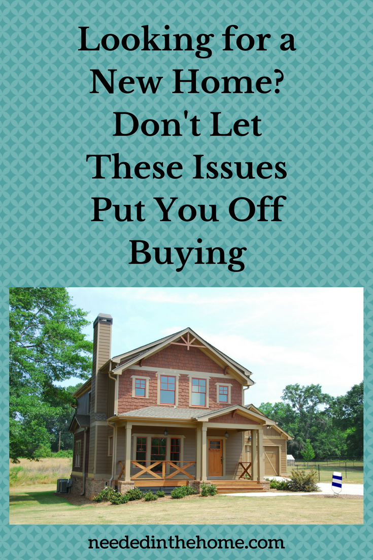 Looking for a New Home? Don't Let These Issues Put You Off Buying