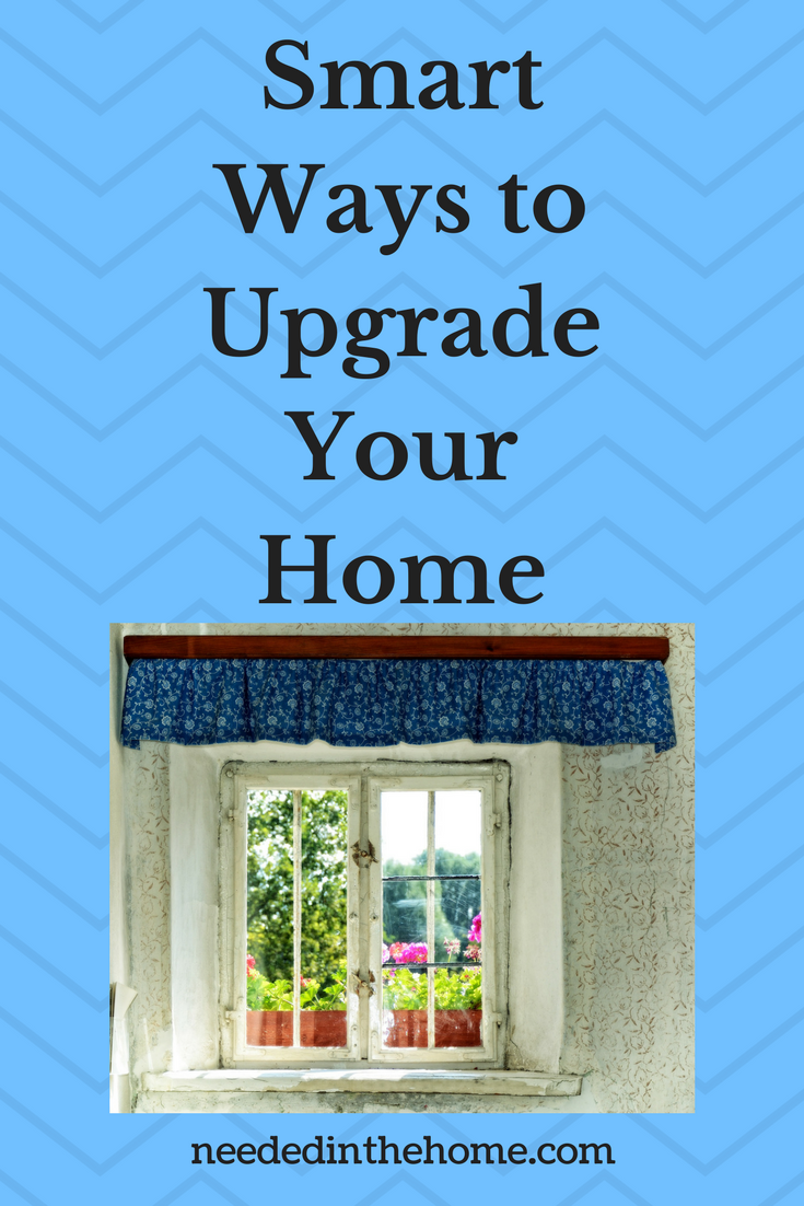 Smart Ways To Upgrade Your Home Neededinthehome