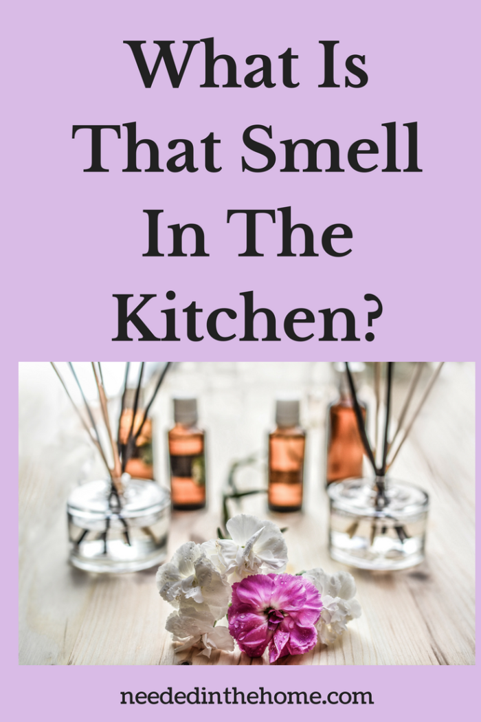 essential oils sticks flowers what is that smell in the kitchen neededinthehome.com