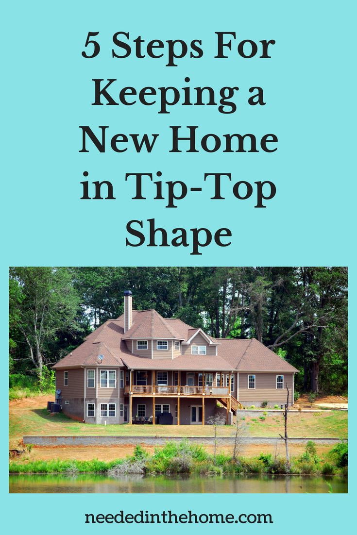 new house pond trees grass 5 Steps For Keeping a New Home in Tip-Top Shape neededinthehome