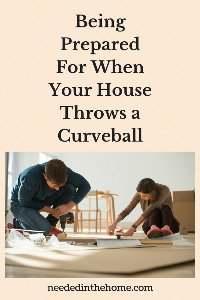 Being Prepared For When Your House Throws a Curveball man woman fixing repairs diy project neededinthehome