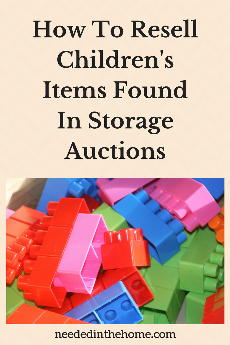 mega bloks How To Resell Children's Items Found In Storage Auctions neededinthehome
