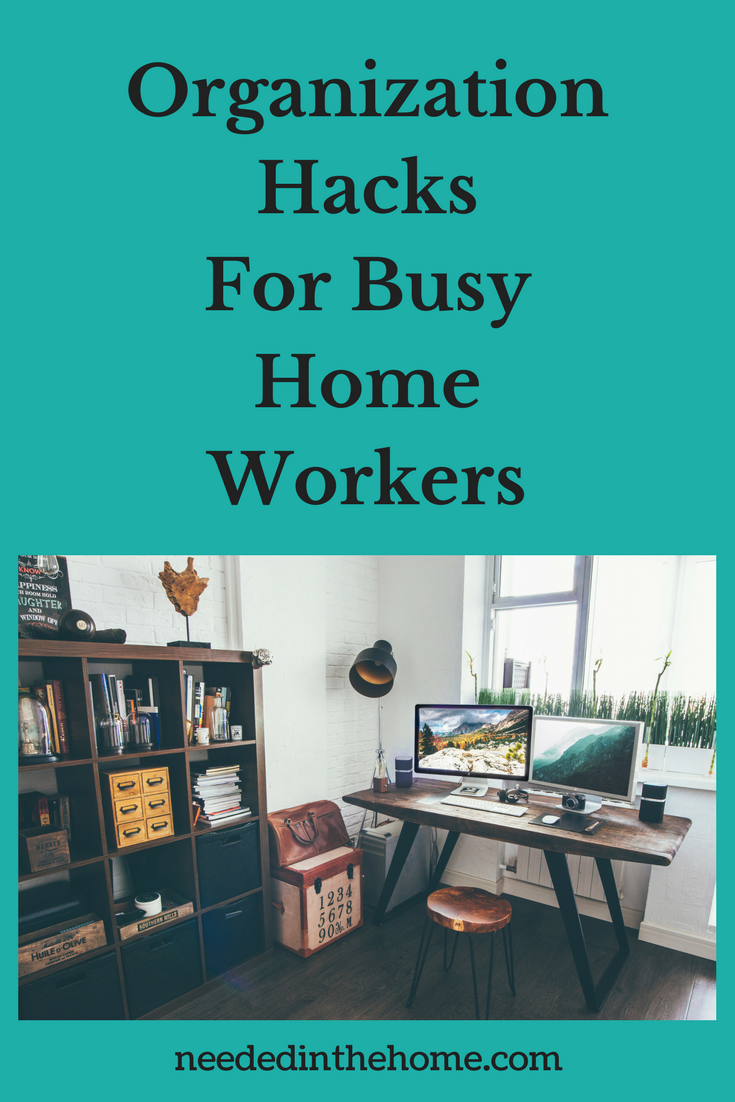 Organization Hacks for Busy Home Workers organized home office near window neededinthehome