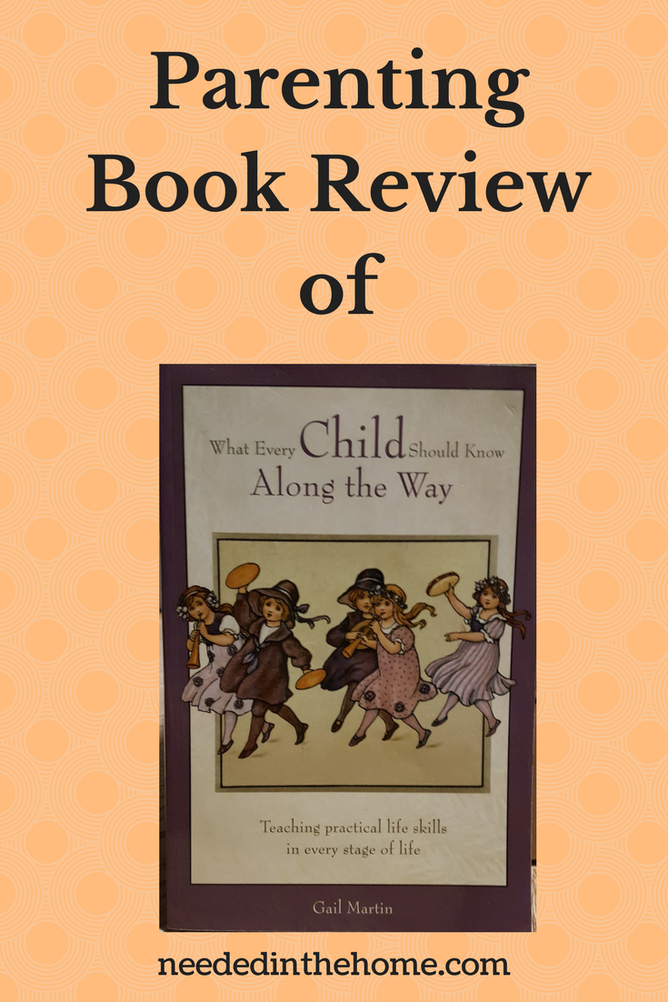 Parenting Book Review / Product Review of What Every Child Should Know Along The Way by Gail Martin by neededinthehome.com