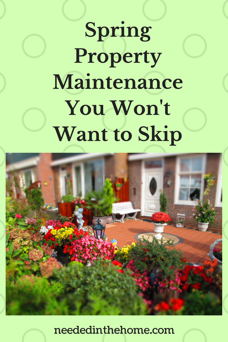 Home Maintenance Spring Property Maintenance You Won't Want to Skip flower garden patio bench backdoor neededinthehome
