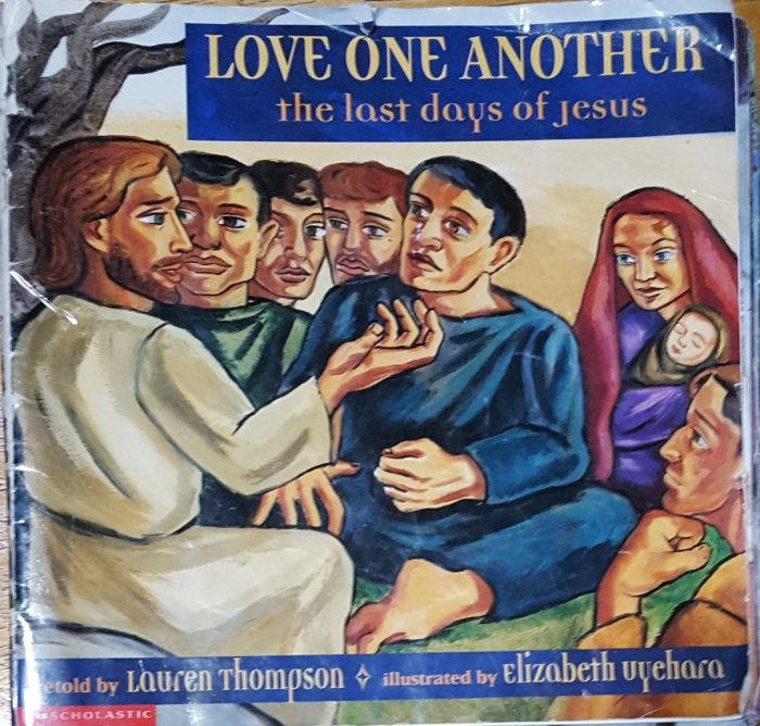book cover love one another the last days of Jesus by lauren thompson our favorite children's Easter book