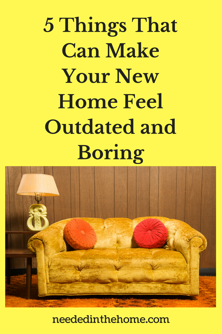 5 Things That Can Make Your New Home Feel Outdated and Boring old gold couch dark wood panel walls old lamp old carpet neededinthehome