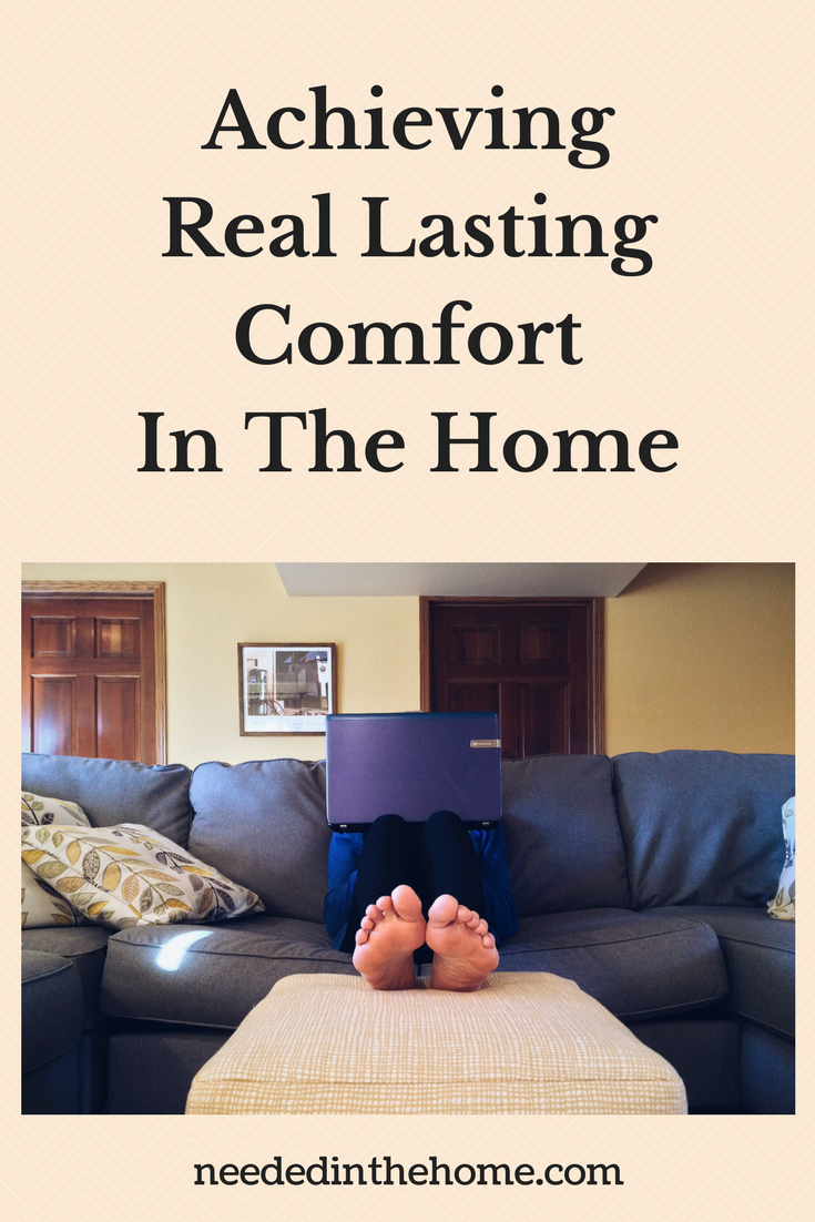 Achieving Real Lasting Comfort In The Home person reclining on couch with laptop feet up on soft ottoman neededinthehome