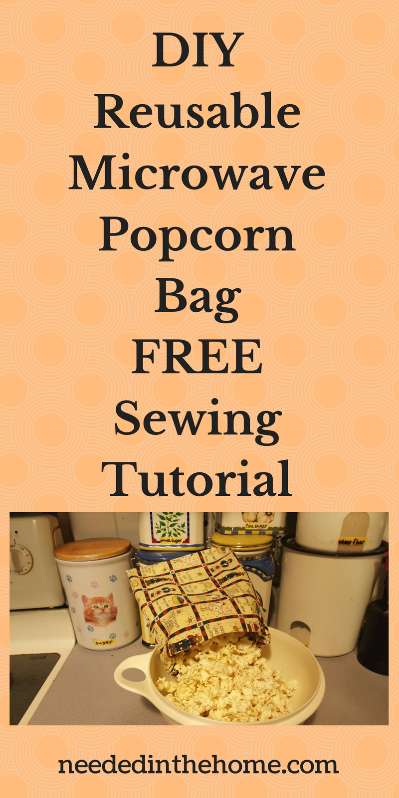 DIY Reusable Microwave Popcorn Bag FREE Sewing Tutorial image of kitchen decorative popcorn bag with popcorn spilling into white bowl on counter neededinthehome