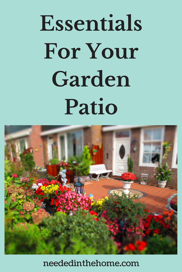 Essentials For Your Garden Patio backyard flower garden patio bench back door neededinthehome