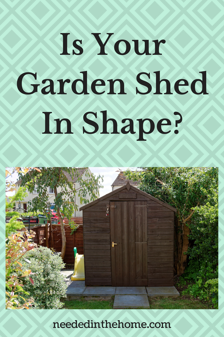Garden Shed - Is Your Garden Shed In Shape? backyard lockable storage shed greenery neededinthehome