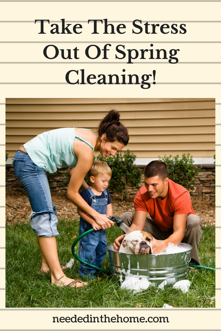 Take The Stress Out Of Spring Cleaning! family washing the dog in the backyard neededinthehome