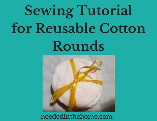 Sewing Tutorial for Reusable Cotton Rounds image facial rounds wrapped in yellow ribbon neededinthehome