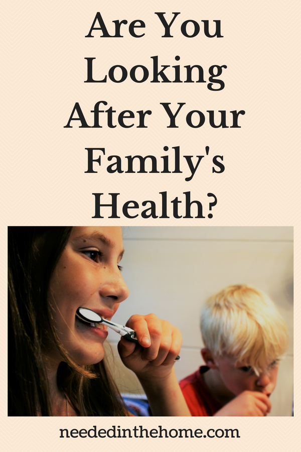 Are You Looking After Your Family's Health? mom and son brushing teeth together neededinthehome