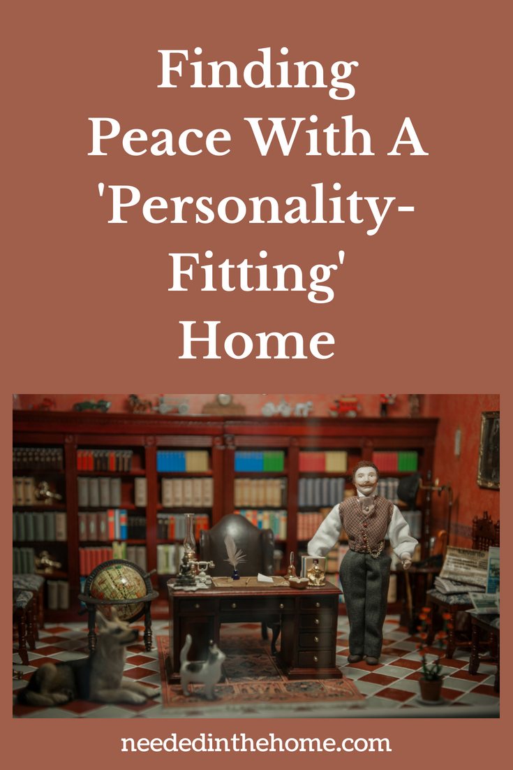 Finding Peace With A 'Personality-Fitting' Home image man doll in a dollhouse study den neededinthehome