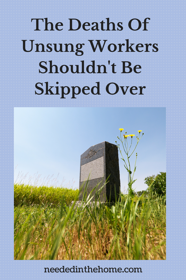 The Deaths Of Unsung Workers Shouldn't Be Skipped Over image gravestone in cemetary grass flowers neededinthehome