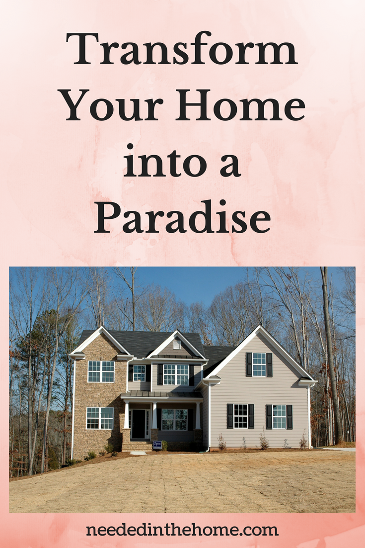 Transform Your Home into a Paradise image two story home on a hill neededinthehome