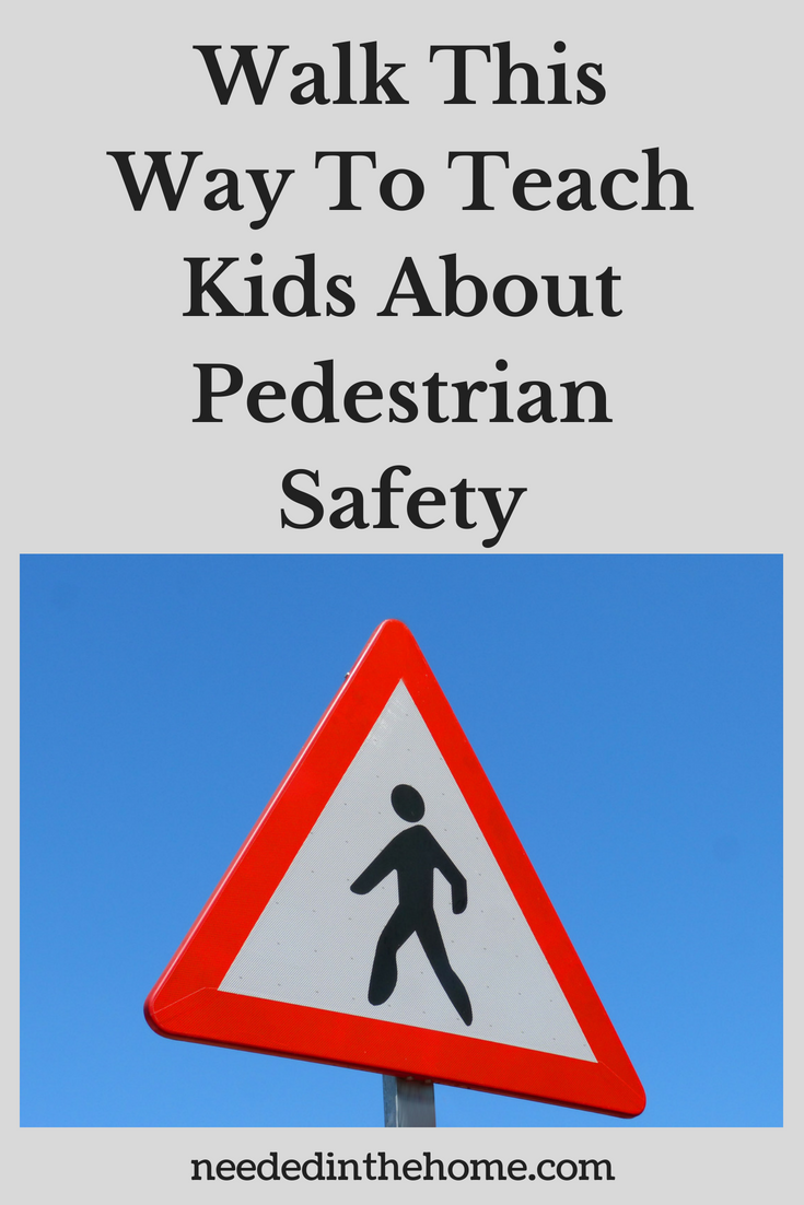 Walk This Way To Teach Kids About Pedestrian Safety image street sign pedestrian crossing neededinthehome