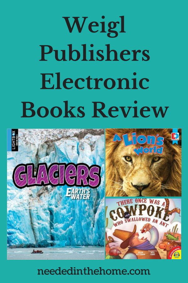 Weigl Publishers Electronic Books Review Glaciers Earth's Water A Lion's World There Once Was A Cowpoke Who Swallowed An Ant book covers neededinthehome