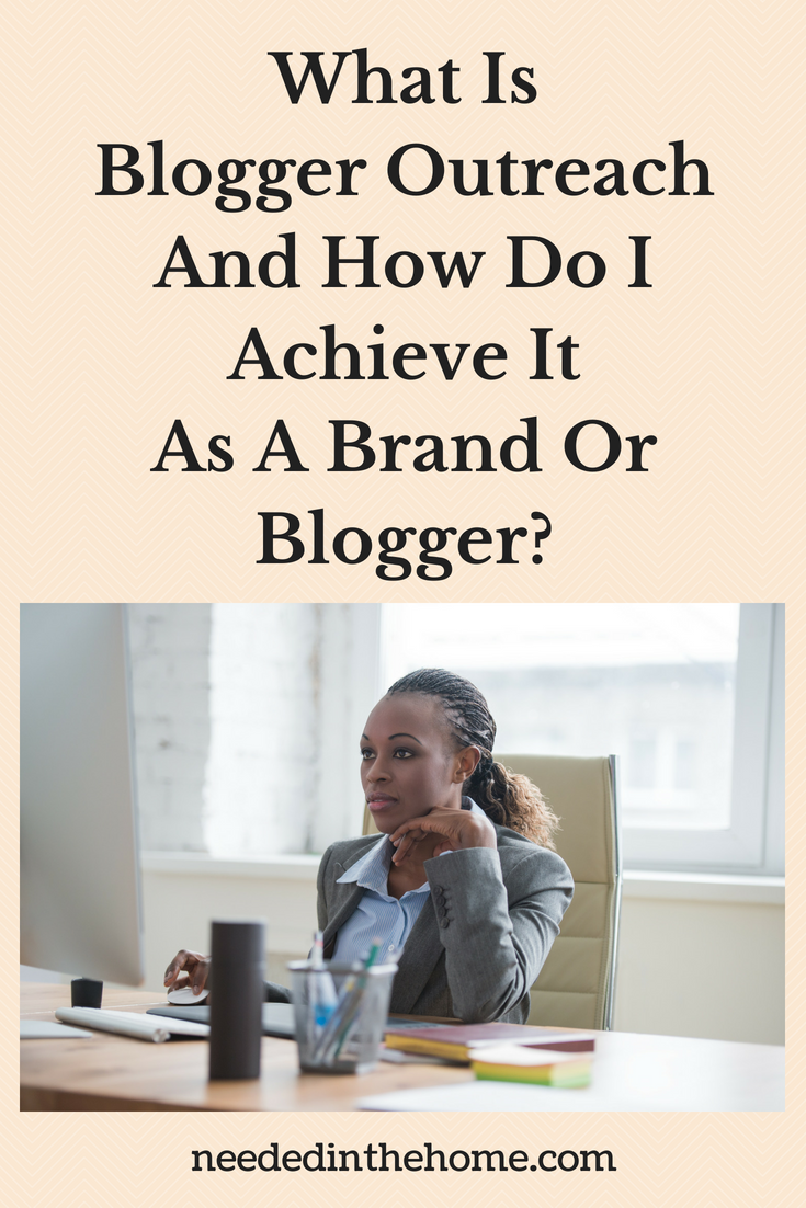 What Is Blogger Outreach And How Do I Achieve It As A Brand Or Blogger? image woman at desk working neededinthehome
