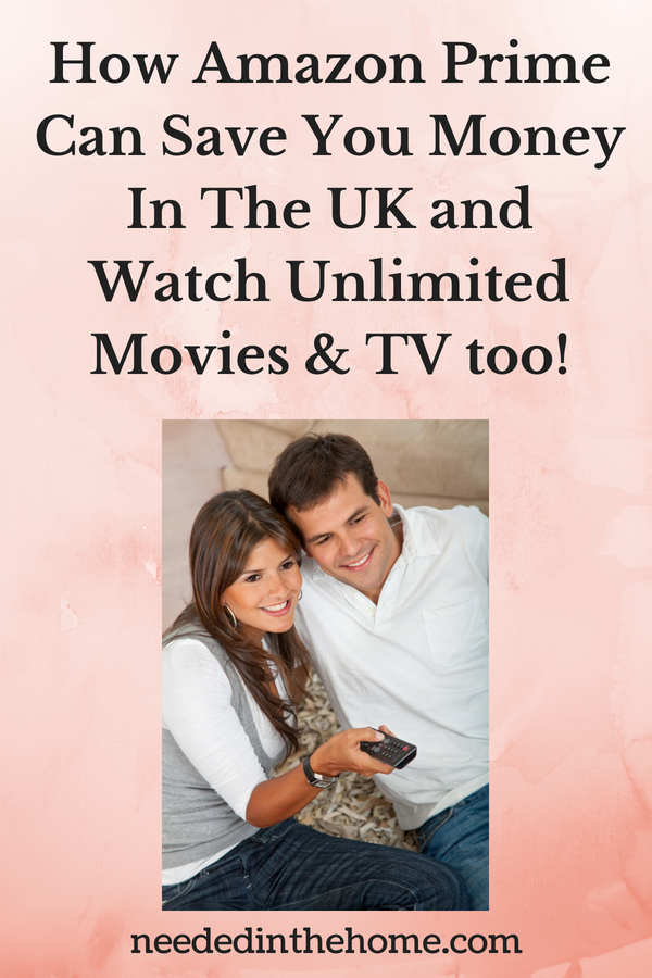 How Amazon Prime Can Save You Money In The UK and Watch Unlimited Movies & TV Too!