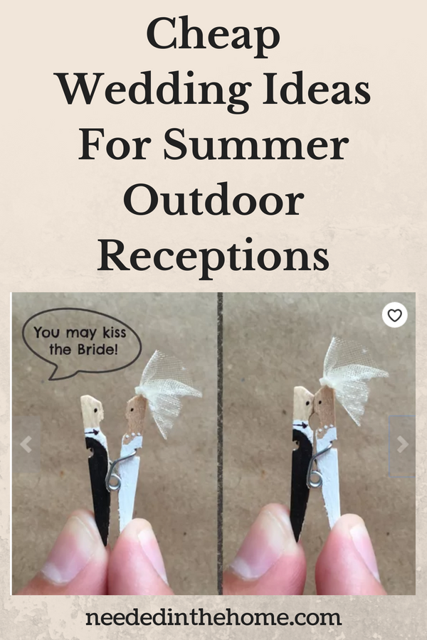 Cheap Wedding Ideas For Summer Outdoor Receptions image clothespins with hand-painted bride and groom kissing neededinthehome