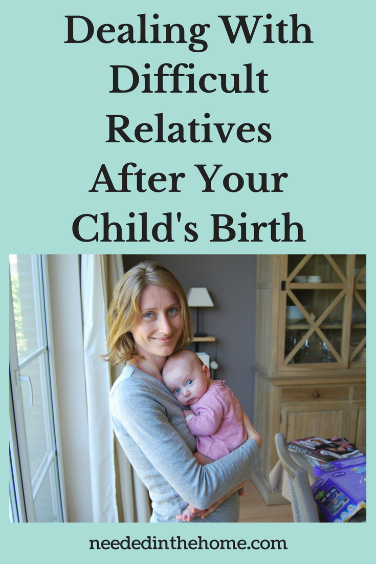 Dealing With Difficult Relatives After Your Child's Birth image mother standing holding baby girl neededinthehome