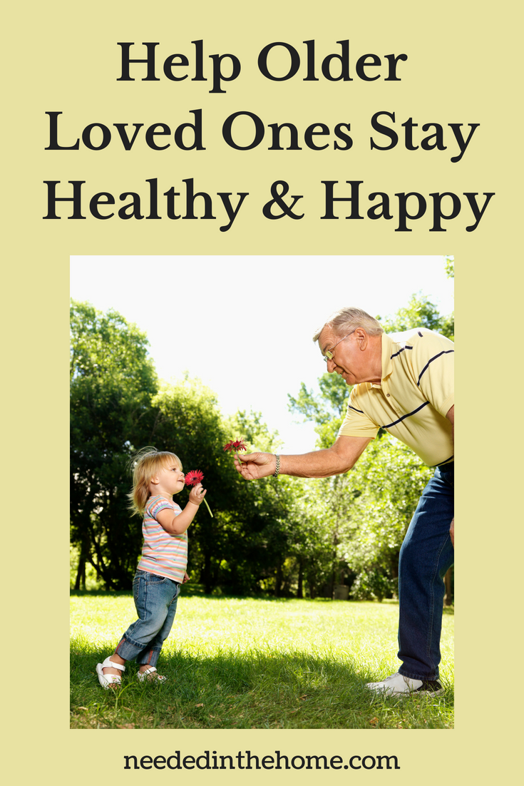 Help Older Loved Ones Stay Healthy And Happy Grandpa and Granddaughter with flowers neededinthehome